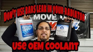 Don't Use Bars Leaks In Your Radiator!!!