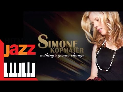 Simone Kopmajer - Nothing's gonna change my love for you