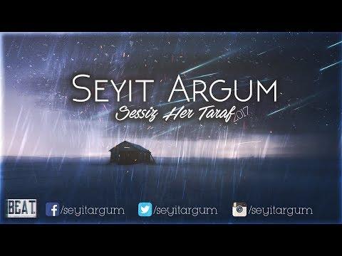 Seyit ARGUM - Sessiz Her Taraf #2017 (Lyric Video)