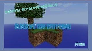 Minecraft Survival Sky Block Bölüm #2 Öldükmü Seri Bitiyormu Final !!!!!!!!