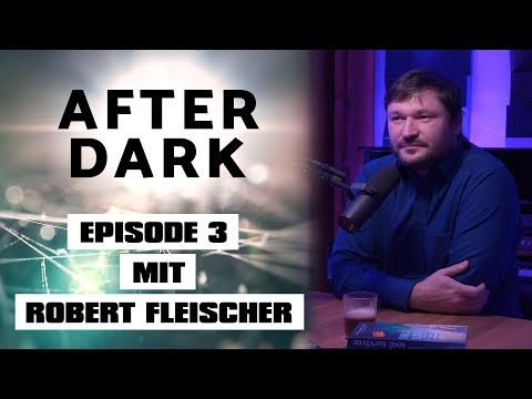 After Dark Episode 3 mit Robert Fleischer