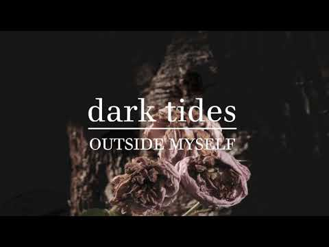 Dark Tides - Outside Myself
