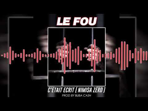 LE FOU - C'ETAIT ECRIT (NIMISSA ZERO)
