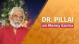 Dr. Pillai on Money Karma