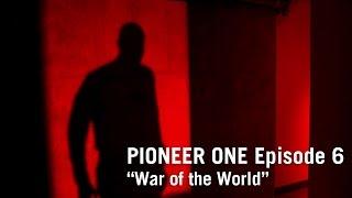 PIONEER ONE: Episode 6