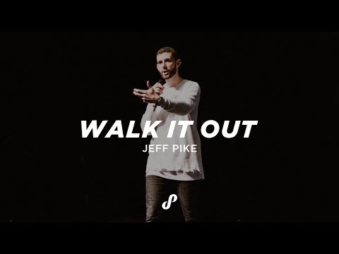 WALK IT OUT | JEFF PIKE