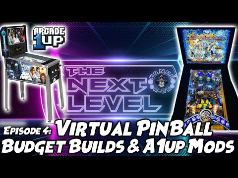 The Next Level - Ep. 4 (Virtual PinBall Budget Builds + Arcade1Up PinBall Mods) from Kongs-R-Us