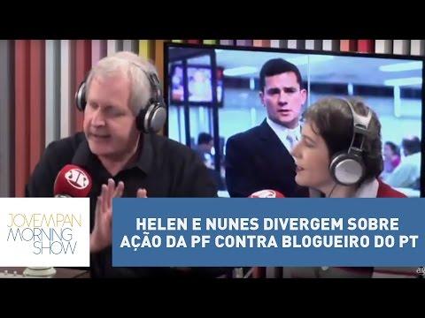 Helen e Nunes divergem sobre ação da PF contra blogueiro do PT | Morning Show