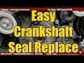 Crank Seal Replacement the Easy Way