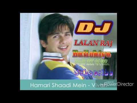 Hamari shaadi main gate char vivah song dj lalan raj.mp3