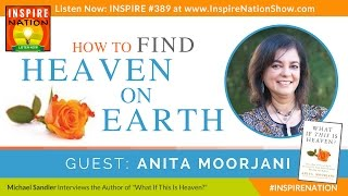 🌟  ANITA MOORJANI: How to Find Heaven on Earth + Guided Meditation | Dying to Be Me
