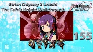 Etrian Odyssey 2 Untold: The Fafnir Knight Walkthrough Ep 155