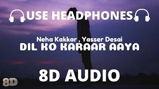 Dil Ko Karaar Aaya(8D Audio)- Sidharth Shukla & N Sharma| Neha Kakkar & YasserDesai |R Nagpal |Rana🎧