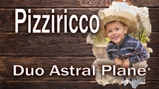 'Pizziricco' live recording - ASTRAL PLANE