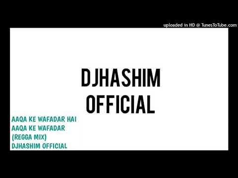 AAQA KE WAFADAR HAI - (REGGA MIX) -Milad un nabi 2017 Naat Mix -