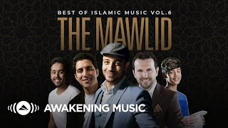 Download Awakening Music  - The Mawlid: Best of Islamic Music Vol.6 | 2 hours of songs about Prophet Muhammad