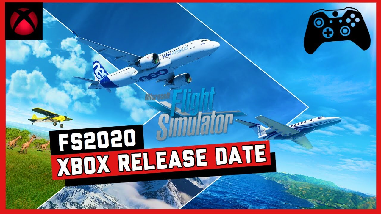 Flight Simulator Xbox One Release Date + Controls For ...