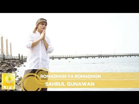 Sahrul Gunawan - Romadhon Ya Romadhon