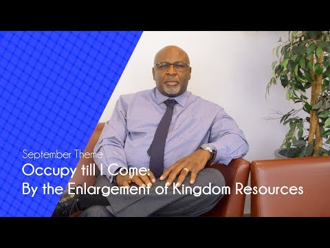 Occupy till I Come: By the Enlargement of Kingdom Resources