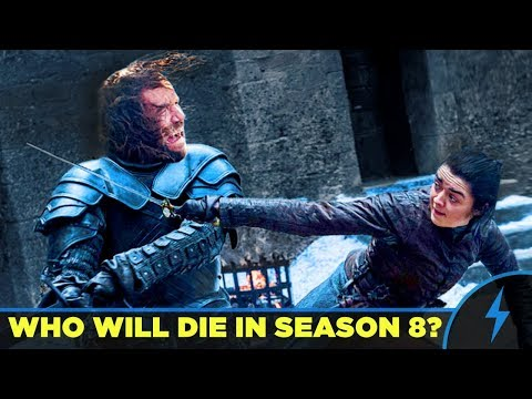 Game of Thrones Season 8 - WHO WILL DIE? WHO WILL SURVIVE?