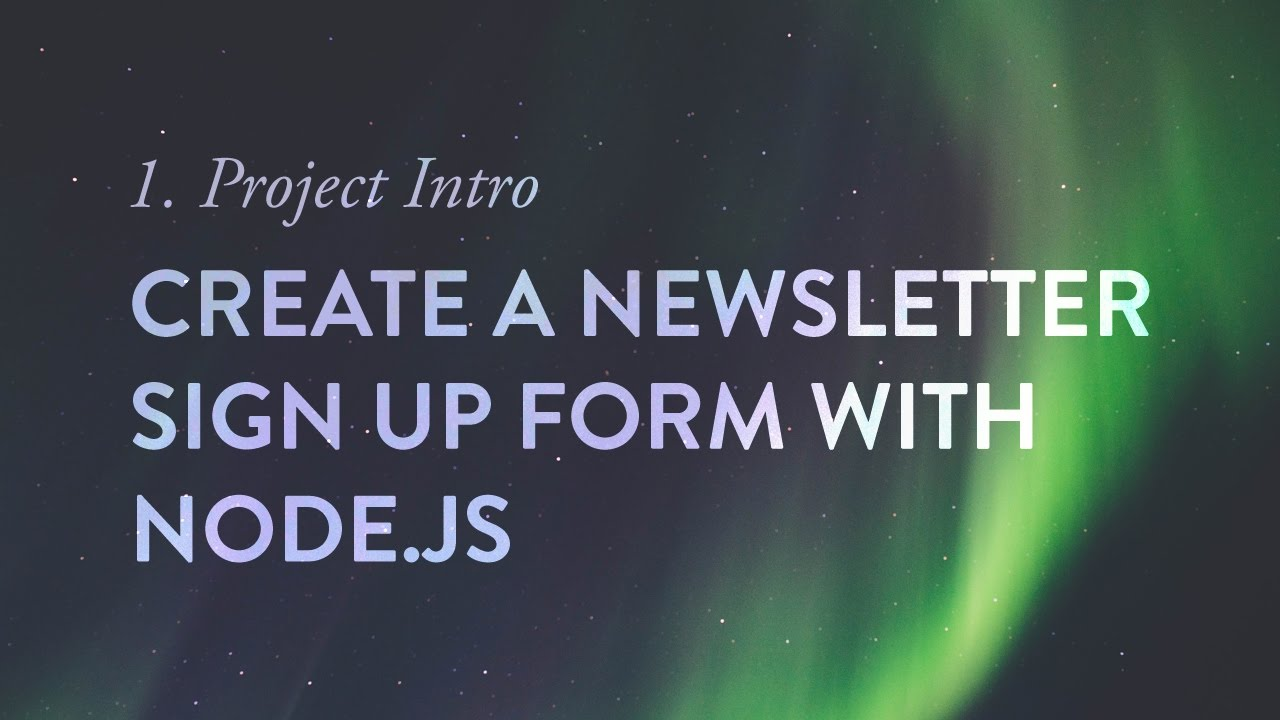 Project Intro - Create a Newsletter Signup Form with Node.js - Ep ...