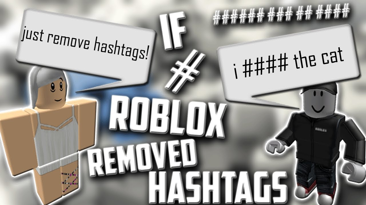 If Roblox Removed Hashtags Doovi