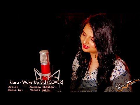 Iktara - Wake up sid - Kavita Seth - Amit Trivedi - Cover - Anupama Chauhan (4K)
