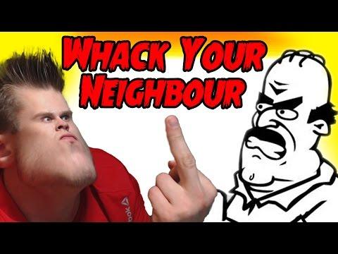 видео: Дерзкий Сосед -||- whack your neighbour