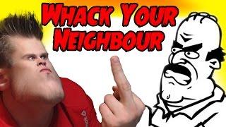 Дерзкий Сосед -||- Whack Your Neighbour