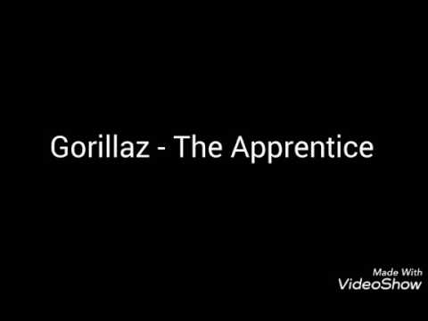 Gorillaz - The Apprentice