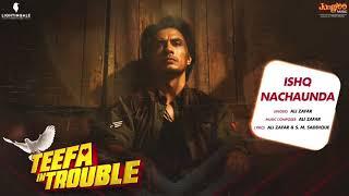 Teefa In Trouble Ishq Nachaunda Full Audio Song Ali Zafar Maya Ali Faisal Qureshi YouTub