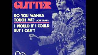 Gary Glitter - Do You Wanna Touch Me (Oh Yeah)
