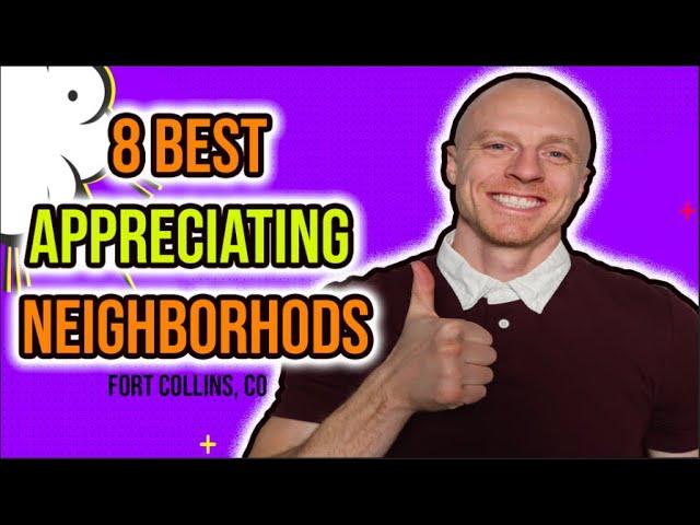 8 Best Appreciating Neighborhoods in Fort Collins CO