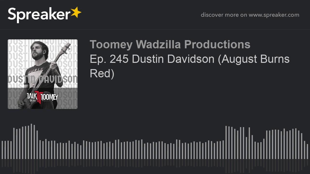 Ep  245 Dustin Davidson  August Burns Red