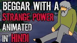 Beggar With A Strange Power CreepyPasta (Animated In Hindi) || Animation Aspect ||