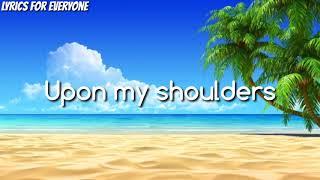 Markus Schulz feat. Sebu (Capital Cities) - Upon My Shoulders [Lyrics]