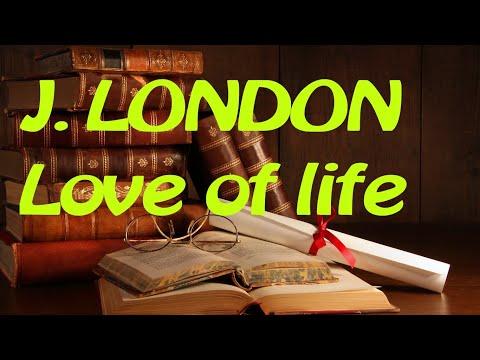 Love Of Life. Jack London