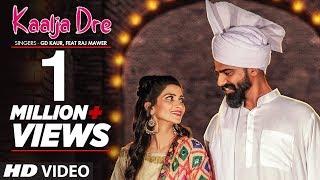 Kaalja Dre New Haryanvi Gd Kaur Feat Raj Mawer Yashpal Bajana Sonika Singh Haryanvi 2019