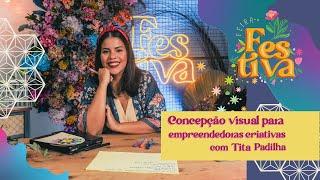 Concepção visual para empreendedoras criativas com Tita Padilha - Oficinas Festiva