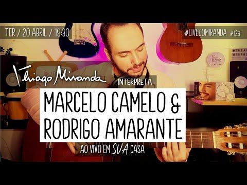 Thiago Miranda interpreta MARCELO CAMELO E RODRIGO AMARANTE - LOS HERMANOS #LiveDoMiranda #129