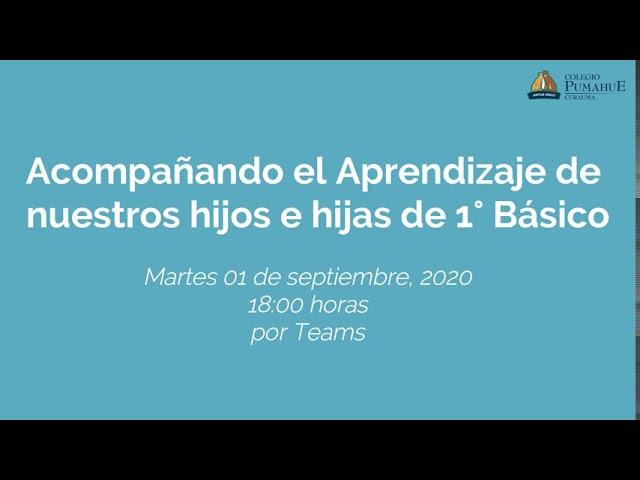 Charla: Acompañando el Aprendizaje de nuestros hijos e hijas de 1° Básico – Colegio Pumahue Curauma