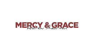 Andrew Shearman - Mercy & Grace