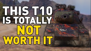 This T10 Tank is NOT WORTH IT in World of Tanks!