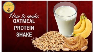 Protein for Weight Loss - how to make oatmeal protein  shake without protein powder | protein shake
