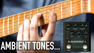 Ambient Cleans for days... | Eventide Blackhole Pedal