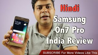 Hindi 2016 Samsung On7 Pro India Review Pros Cons Should You Consider Gadgets To Use