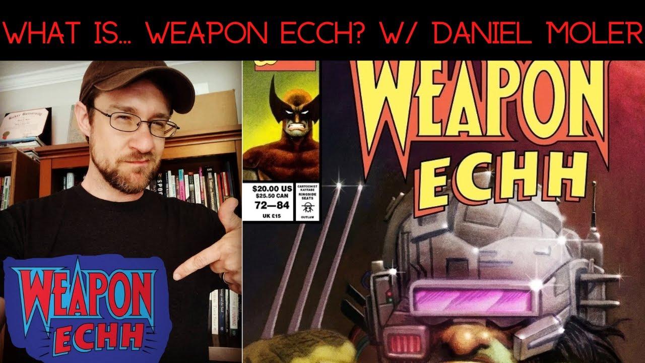 Videos: Weapon Echh & Power Comics!