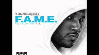 Young Jeezy Feat. T.I - F.A.M.E. (Fake Ass Muthafuckas Envy) (Download)