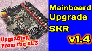 SKR V1.4 Mainboard Upgrade & Installation