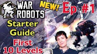 War Robots Starter Guide #1 The First 10 Levels ASAP Tutorial
